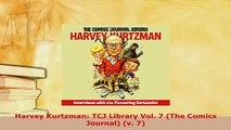 PDF  Harvey Kurtzman TCJ Library Vol 7 The Comics Journal v 7 Download Online