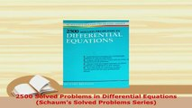 Download  2500 Solved Problems in Differential Equations Schaums Solved Problems Series Download Full Ebook