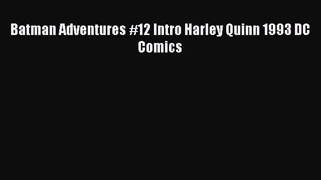 Download Batman Adventures #12 Intro Harley Quinn 1993 DC Comics Ebook Free