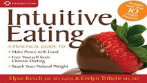 Download Intuitive Eating  A Practical Guide to Make Peace with Food  Free Yourself from Chronic