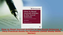 Download  How to Read Journal Articles in the Social Sciences A Very Practical Guide for Students Read Online