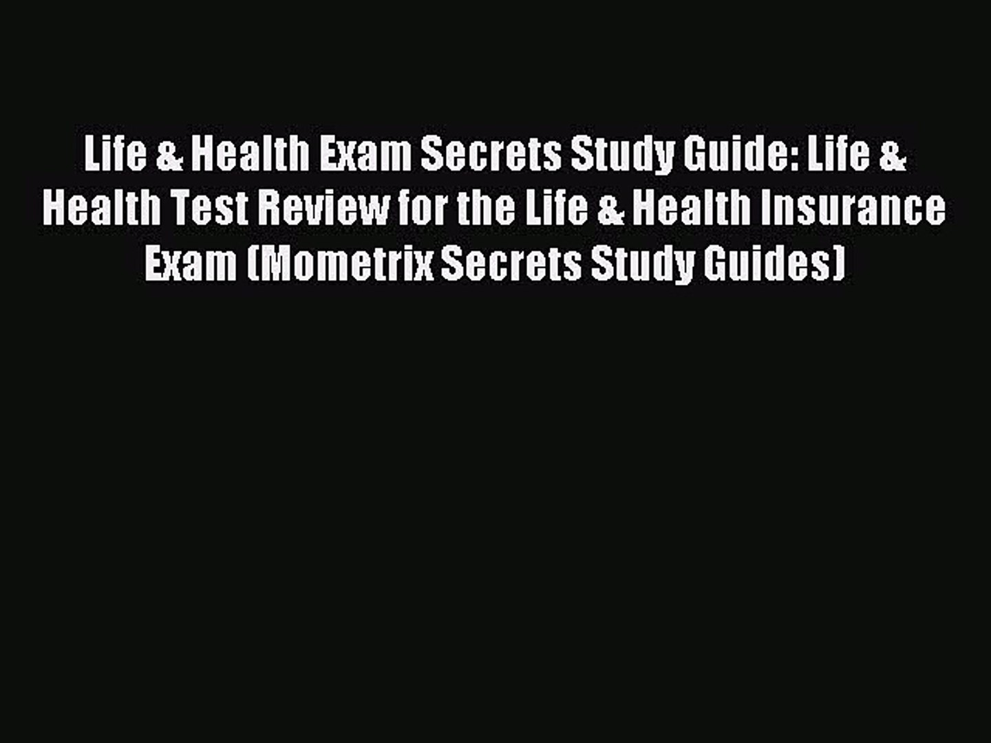 Read Life & Health Exam Secrets Study Guide: Life & Health Test Review for the Life & He