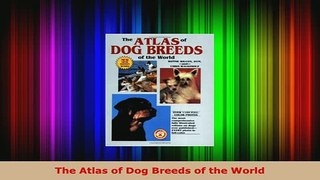 Download  The Atlas of Dog Breeds of the World Download Online