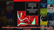 Strategic Sourcing of Information Systems Perspectives and Practices