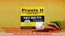 PDF  Praxis II Speech Communication Content Knowledge 5221 Exam Secrets Study Guide Praxis Read Full Ebook