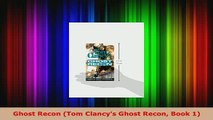 Download  Ghost Recon Tom Clancys Ghost Recon Book 1 Read Full Ebook