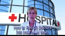 Network Marketing recruiting professionals How to recruit Doctors for MLM networking tools