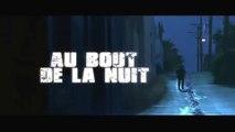AU BOUT DE LA NUIT (2008) Bande Annonce VF