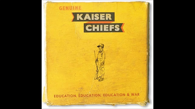 Kaiser Chiefs – Education, Education, Education & War 65