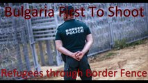 #Refugee Shot Dead Through #Border #Fence in #Bulgaria