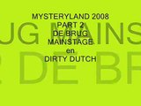 Mysteryland 2008 high quality Part 2 brug main dirty dutch