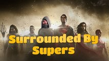 Surrounded By Supers