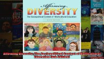 Affirming Diversity The Sociopolitical Context of Multicultural Education 6th Edition