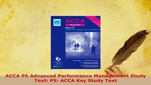 Download  ACCA P5 Advanced Performance Management Study Text P5 ACCA Key Study Text Read Online