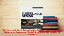 PDF  Kitchen and Bath Sustainable Design Conservation Materials Practices NKBA Professional PDF Full Ebook