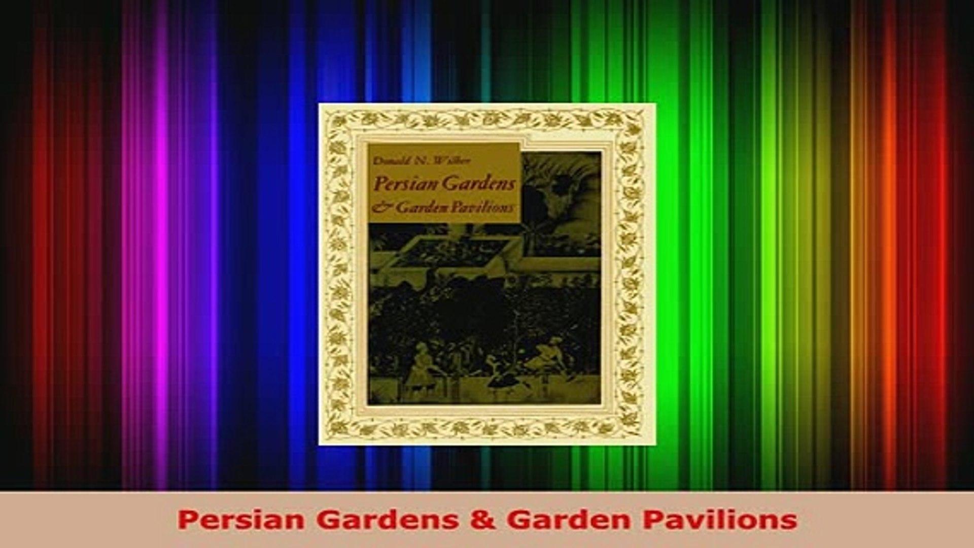 Download  Persian Gardens  Garden Pavilions Read Online