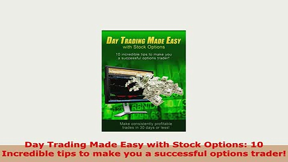 Download  Day Trading Made Easy with Stock Options 10 Incredible tips to make you a successful Read Online