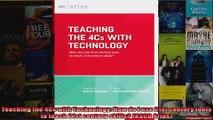 Teaching the 4Cs with Technology How do I use 21st century tools to teach 21st century