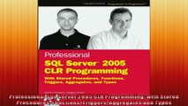 Professional SQL Server 2005 CLR Programming with Stored Procedures Functions Triggers