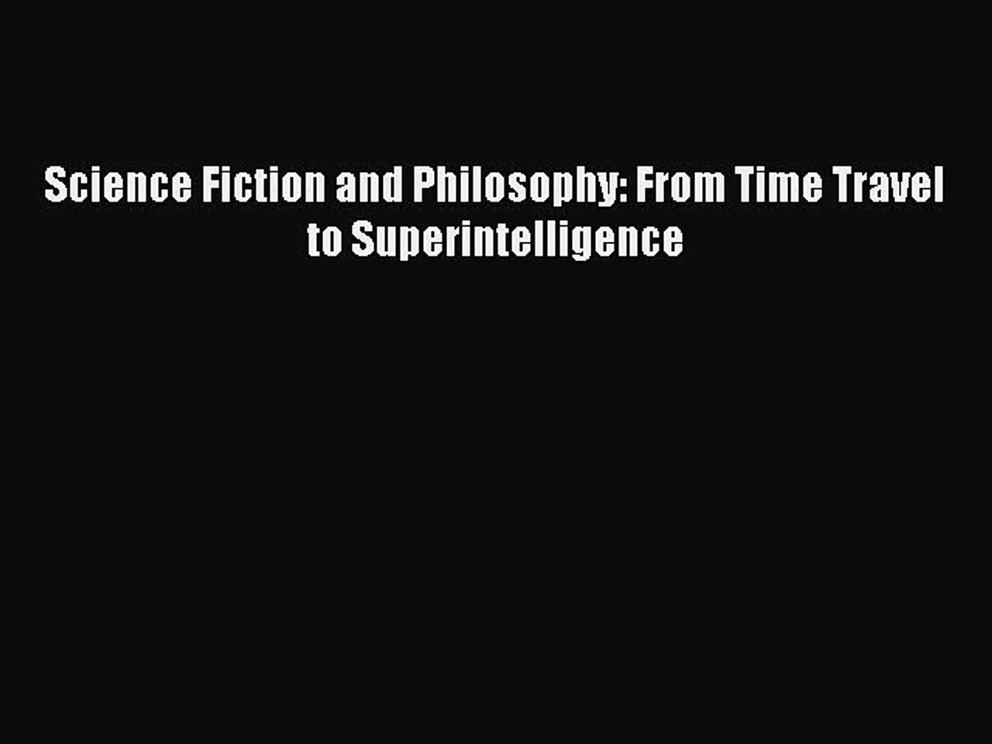 From Time Travel to Superintelligence