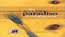 Download The Cafe Paradiso Cookbook  Atrium Press