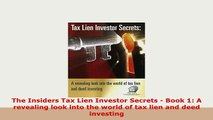 Download  The Insiders Tax Lien Investor Secrets  Book 1 A revealing look into the world of tax Download Online