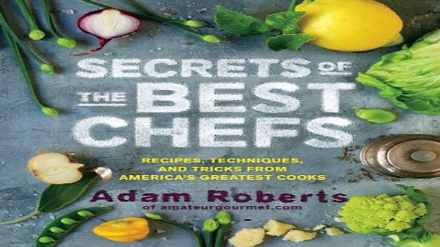 Read Secrets of the Best Chefs  Recipes  Techniques  and Tricks from America s Greatest Cooks