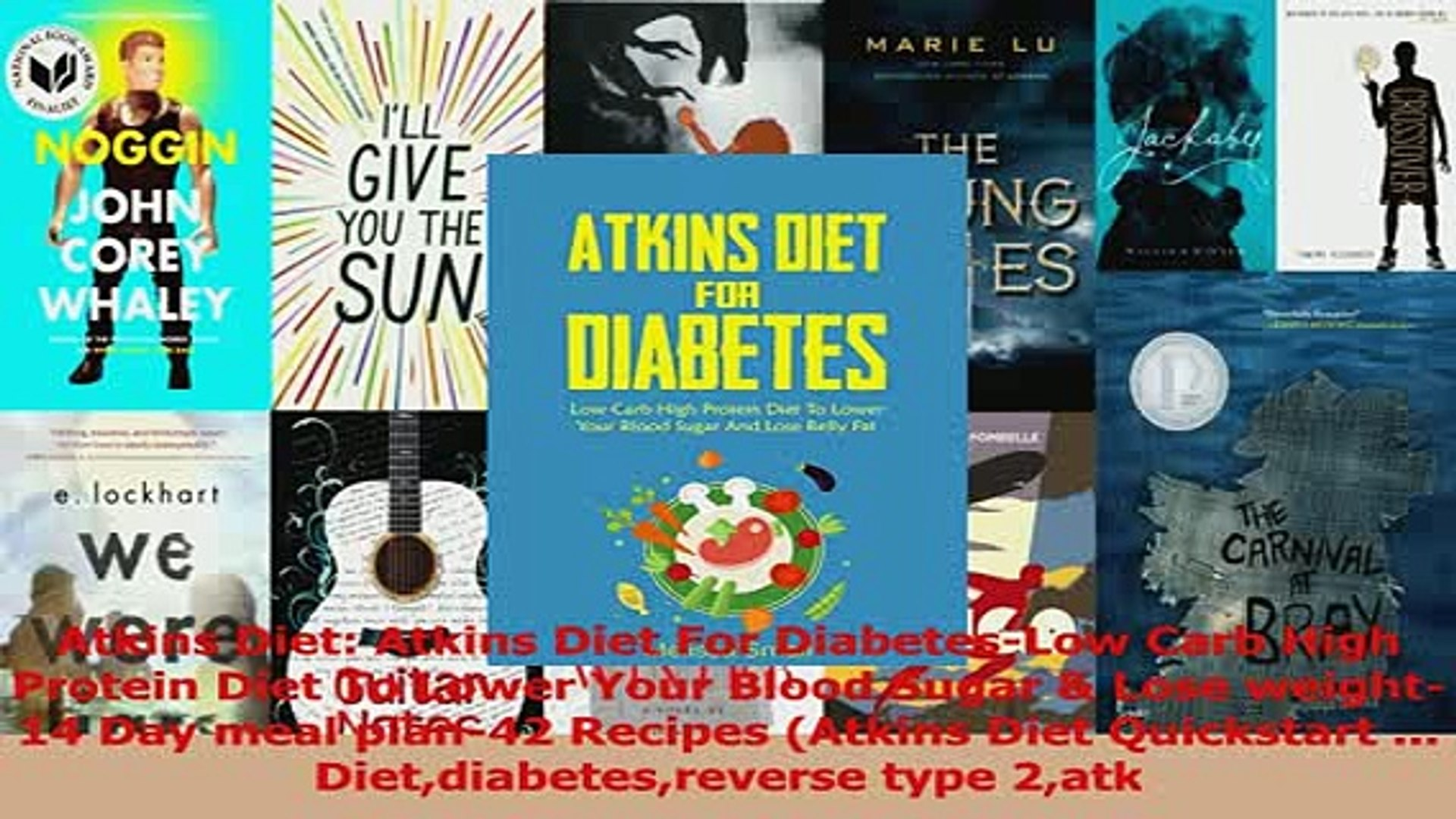 Download Atkins Diet Atkins Diet For Diabeteslow Carb High Protein Diet To Lower Your Blood Sugar Pdf Online Video Dailymotion