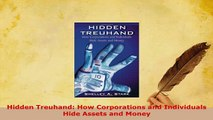 PDF  Hidden Treuhand How Corporations and Individuals Hide Assets and Money Read Online