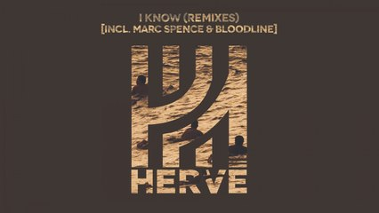 Hervé - I Know (Marc Spence Remix)