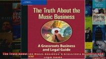 The Truth About the Music Business A Grassroots Business and Legal Guide