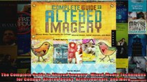 The Complete Guide to Altered Imagery  MixedMedia Techniques for Collage Altered Books