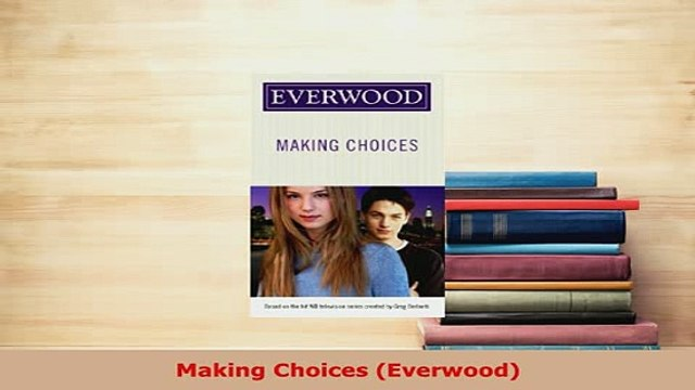 Download  Making Choices Everwood Read Full Ebook