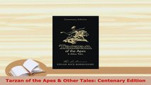 Download  Tarzan of the Apes  Other Tales Centenary Edition Download Online