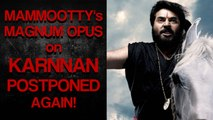 Mammooty's Magnum Opus on Karnnan Postponed Again!