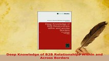 Download  Deep Knowledge of B2B Relationships Within and Across Borders PDF Online