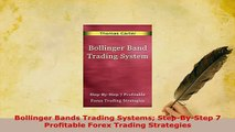 PDF  Bollinger Bands Trading Systems StepByStep 7 Profitable Forex Trading Strategies Download Online