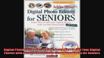 Digital Photo Editing for Seniors Learn How to Edit Your Digital Photos with Arcsoft