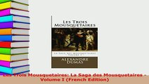 PDF  Les Trois Mousquetaires La Saga des Mousquetaires  Volume I French Edition PDF Book Free