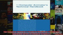 The Computer Animators Technical Handbook The Morgan Kaufmann Series in Computer