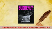 PDF  Suddenly Short story about sudden changes in life Download Online