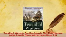 Download  Troubled Waters An Alan Lewrie Naval Adventure Alan Lewrie Naval Adventures Book 14 Free Books