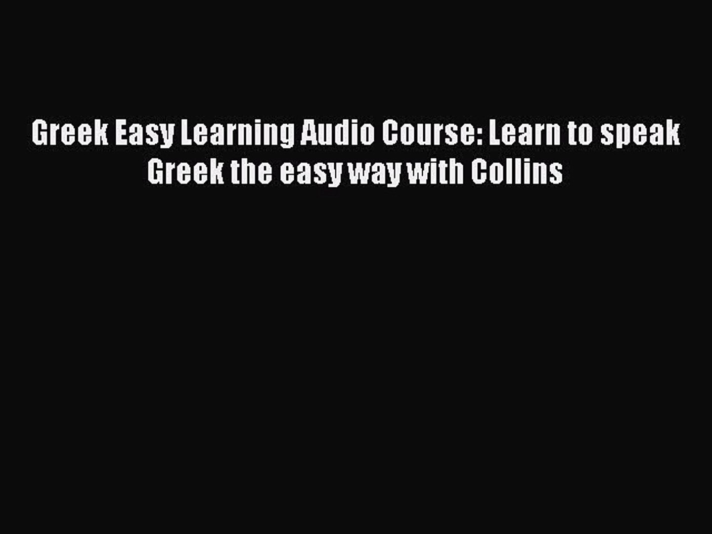 Read Greek Easy Learning Audio Course: Learn to speak Greek the easy way with Collins PDF Free