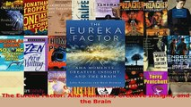 PDF  The Eureka Factor Aha Moments Creative Insight and the Brain Read Online