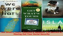 Read  Get Whats Yours  Revised  Updated The Secrets to Maxing Out Your Social Security PDF Online