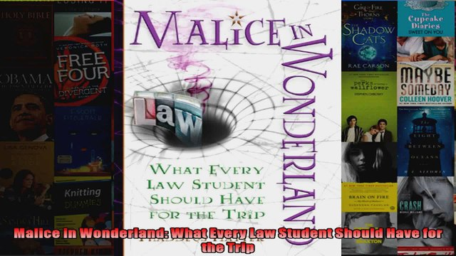 Malice in Wonderland What Every Law Student Should Have for the Trip