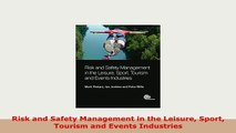 PDF  Risk and Safety Management in the Leisure Sport Tourism and Events Industries Read Full Ebook