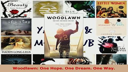 Download  Woodlawn One Hope One Dream One Way Free Books