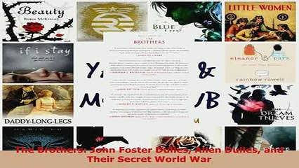 Download  The Brothers John Foster Dulles Allen Dulles and Their Secret World War Free Books