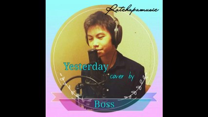 Yesterday cover by บอส